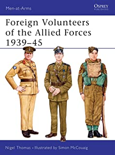 Foreign Volunteers of the Allied Forces 1939-45 (Men-at-Arms)