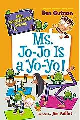 My Weirder-est School #7: Ms. Jo-Jo Is a Yo-Yo! Kindle Edition