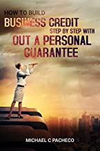 How To Build Business Credit Step By Step With Out A Personal Guarantee (SECRET,LOANS,PROCESS,MONEY,)