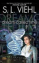Dream Called Time: A Stardoc Novel