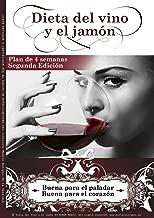 Dieta del Vino y el Jamón: Buena para tu paladar, buena para tu corazón (Spanish Edition)
