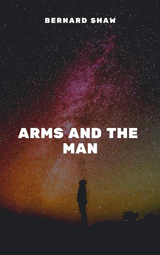 面倒チャーター抑止するArms and the Man (English Edition)