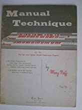 MANUAL FOR THE PRE-SET AND SPINET MODEL HAMMOND ORGANS THE MELODIC DEVELOPMENT OF PROPER ORGAN TOUCH AND PHRASING*ON ONE AND TWO MANUALS INCLUDING CLASSICAL SELECTIONS EMPHASIZING VARIOUS Technique.* TRANSITION FROM PIANO TO HAMMOND ORGAN