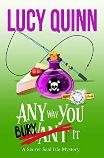 Any Way You Bury It (Secret Seal Isle Mysteries Book 4)