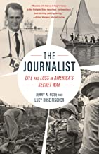 The Journalist: Life and Loss in America's Secret War