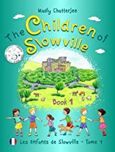 The Children of Slowville Book 1: Bilingual (English & French) Inspiring Stories to Encourage Children to Connect with the...