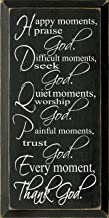 Sawdust City Wooden Sign - Happy Moments Praise God Difficult Moments Seek God. (Old Black)