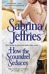How the Scoundrel Seduces (The Duke's Men Book 3) Kindle Edition