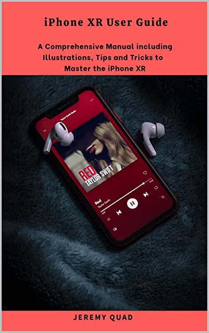 iPhone XR User Guide: A Comprehensive Manual including Illustrations, Tips and Tricks to Master the iPhone XR (English Edition)