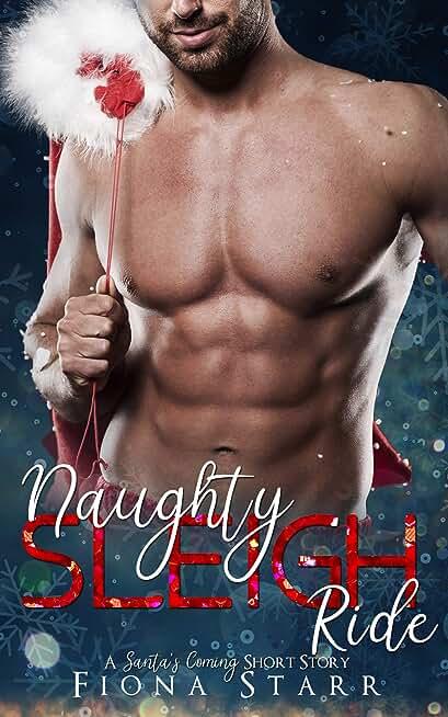 Naughty Sleigh Ride (A Santa's Coming Short Story) (English Edition)
