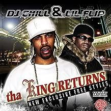 DJ Chill and Lil Flip Present: Tha King Returns [Explicit]