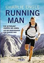 Running Man: Ein Ultralauf zurück ins Leben: Aus dem Drogenrausch zum Runners High (German Edition)