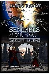 Sentinels of Tzurac: Zarkwin's Revenge Kindle Edition