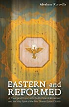 Eastern and Reformed: A Theological Enquiry into the Doctrine of Atonement and the Holy Spirit of the Mar Thoma Syrian Church