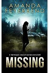 Missing: A Reynolds Investigation Mystery (Reynolds Investigation Mysteries Book 1) Kindle Edition