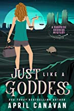 Just Like a Goddess: A Paranormal Cozy Mystery (Surprise Goddess Mystery Book 4)