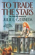 To Trade the Stars (Trade Pact Universe Book 3)