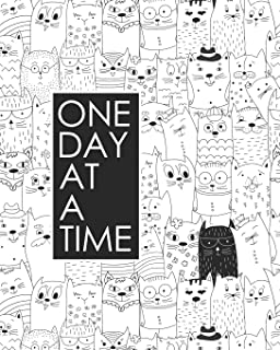 One Day at a Time - 18 Month Planner: Crazy Cat Recovery Oriented Daily Weekly and Monthly Views with Notes and Dot Grid J...