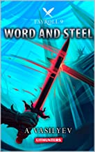 Word and Steel (Epic LitRPG Adventure - Book 9) (Fayroll)