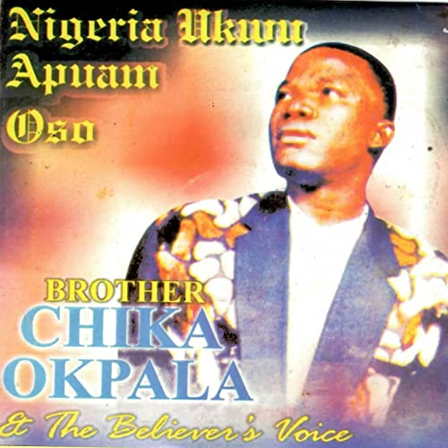 Ulo Ikpe (with The Believers Voice) by Brother Chika Okpala