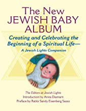 New Jewish Baby Album: Creating and Celebrating the Beginning of a Spiritual Life―A Jewish Lights Companion