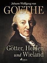 Götter, Helden und Wieland (German Edition)