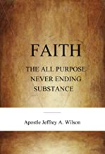 FAITH THE ALL PURPOSE NEVER ENDING SUBSTANCE