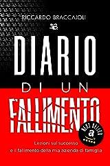 DIARIO di un FALLIMENTO: Lezioni sul successo e il fallimento della mia azienda di famiglia. (Italian Edition) Versión Kindle