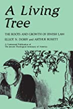A Living Tree: The Roots and Growth of Jewish Law