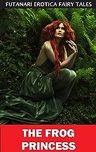 The Frog Princess (Futanari Erotica Fairy Tales Book 14)