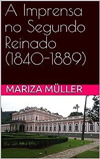 A Imprensa no Segundo Reinado (1840-1889)