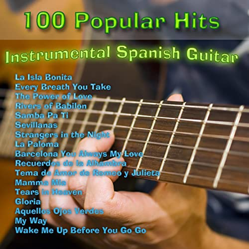 100 Popular Hits: Instrumental Spanish Guitar