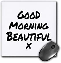 3dRose Good Morning Beautiful X Nice Way To Start Your Day Feel Note Mouse Pad (mp_195574_1)