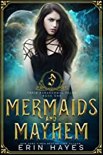 Mermaids and Mayhem: A Young Adult Paranormal Romance (Their Paranormal Tales Book 1)
