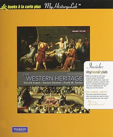 The Western Heritage + Myhistorylab: Books a La Carte Edition: 1