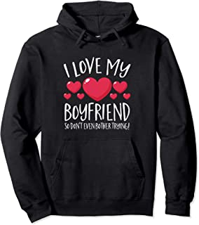 I Love My Boyfriend So Don't Even Bother Trying Hoodie