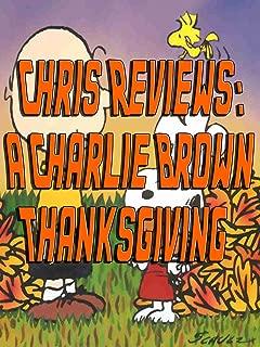 Chris Reviews: A Charlie Brown Thanksgiving