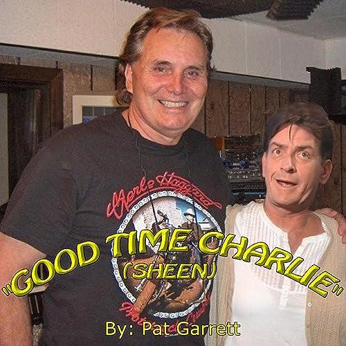 Good Time Charlie (Sheen) de Pat Garrett en Amazon Music - Amazon.es