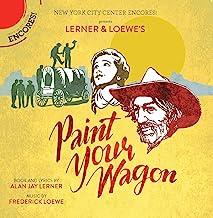 Paint Your Wagon (New York City Center Encores)