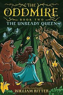The Oddmire, Book 2: The Unready Queen: The Unready Queen