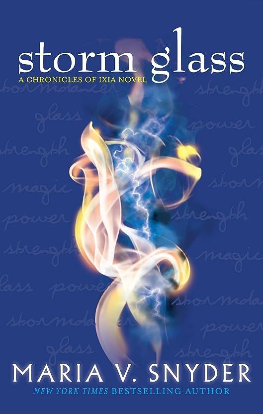 カテナテナント要塞Storm Glass (The Glass Series, Book 1) (The Chronicles Of Ixia Series 4) (English Edition)