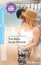 The Baby Swap Miracle/His Cowgirl Valentine (International Grooms)