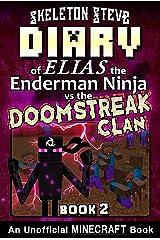 Diary of Minecraft Elias the Enderman Ninja vs the Doomstreak Clan - Book 2: Unofficial Minecraft Books for Kids, Teens, & Nerds - Adventure Fan Fiction ... the Enderman Ninja vs the Doomstreak Clan) Kindle Edition