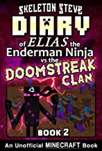 Diary of Minecraft Elias the Enderman Ninja vs the Doomstreak Clan - Book 2: Unofficial Minecraft Books for Kids, Teens, &...