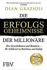 Die Erfolgsgeheimnisse der Millionäre: Ihr Schlüssel zu Reichtum und Erfolg (German Edition) Kindle Edition