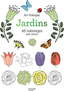 JARDINS : 60 COLORIAGES ANTI-STRESS
