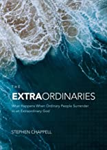 The ExtraOrdinaries: What Happens When Ordinary People Surrender to an Extraordinary God