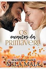 Os encantos da primavera: Série Estações - Livro 3 eBook Kindle