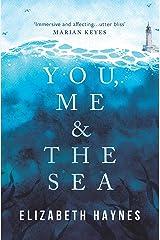 You, Me & the Sea Kindle Edition