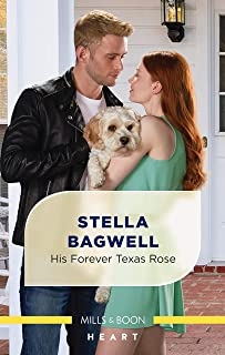 His Forever Texas Rose (Men of the West Book 46)